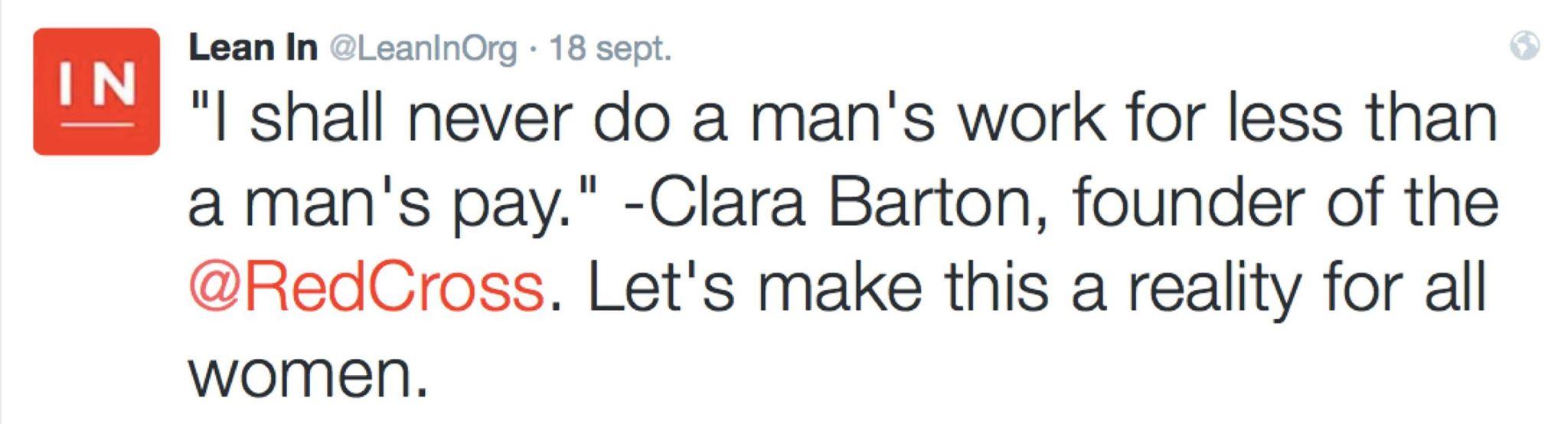 """Tweet de Sheryl Sandberg : """"Je ne ferai jamais le travail d'un homme pour un salaire inférieur à celui d'un homme"""" Clara Barton, fondatrice de @RedCross. Faisons de cette réalité, une réalité pour toute les femmes"""