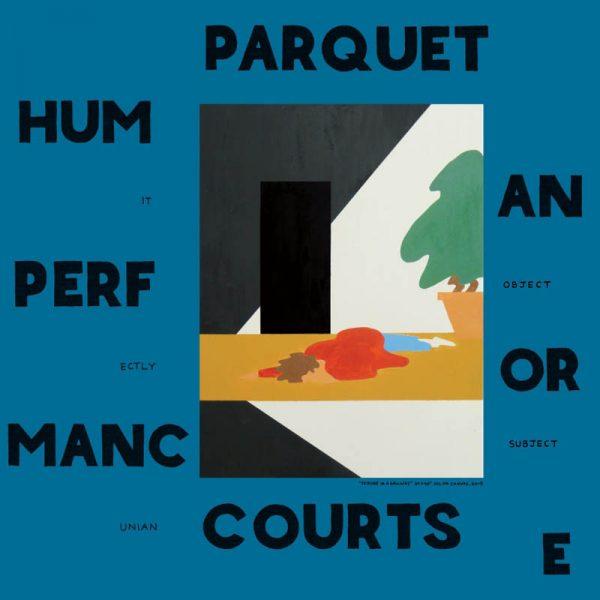 Parquet Courts – Human Performance