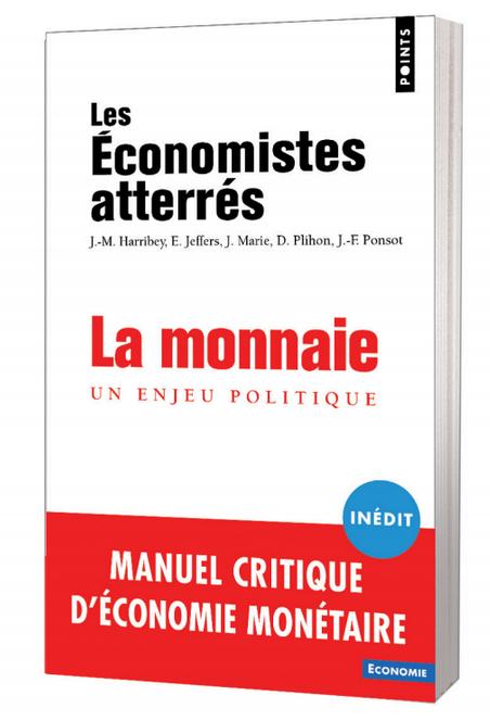 Les Économistes Atterrés: 12 questions sur «La Monnaie»