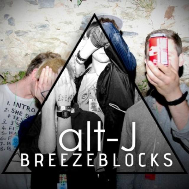 Alt-J (∆) – Breezeblocks